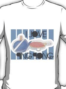 I Love Ping Pong T-Shirt