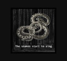 The snakes start to sing Unisex T-Shirt