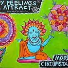 Happy Feelings Will Attract More Happy Circumstances by ClaudiaTuli