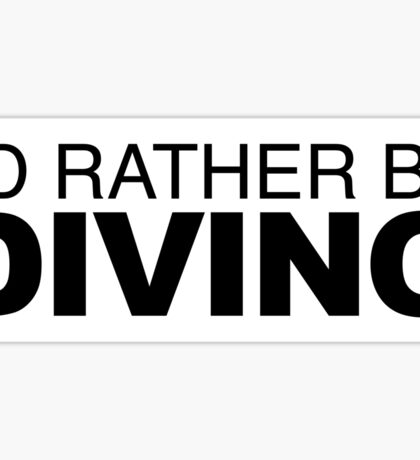 I'd rather be Diving Sticker