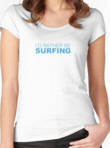 I'd rather be SURFING blue Women's Fitted Scoop T-Shirt