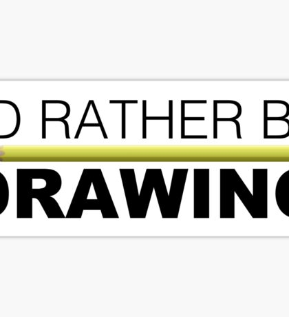 I'd rather be DRAWING pencil Sticker