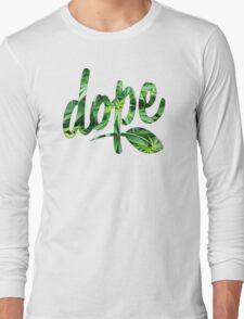 Dope Long Sleeve T-Shirt