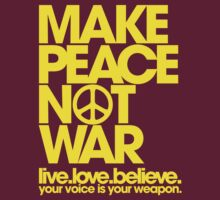 Make Peace Not War (yellow) by DropBass