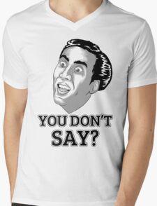 You Dont Say? Mens V-Neck T-Shirt