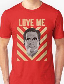 Love me Romney T-Shirt