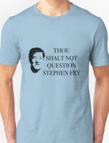 THOU SHALT NOT QUESTION STEPHEN FRY black T-Shirt
