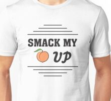 Smack my peach up Unisex T-Shirt