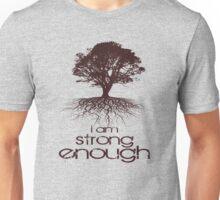 Strong Enough Unisex T-Shirt