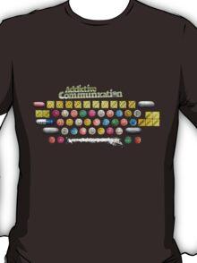 Addictive Communication T-Shirt
