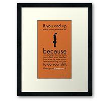 If your life sucks... Framed Print