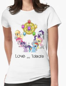 The Mane 6 - Love & Tolerate Womens Fitted T-Shirt