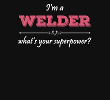 I'm A WELDER What's Your Superpower? Womens Fitted T-Shirt