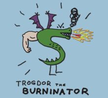 Trogdor, The Burninator