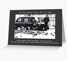 How many pigeons can you get in a taxi? Greeting Card