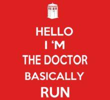 Hello, im the doctor. Basically Run by Antigoni