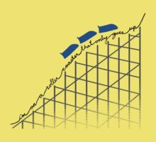 I'm on a roller coaster that only goes up (light shirts) by 4everYA