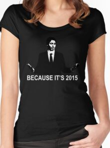 Because It's 2015 Women's Fitted Scoop T-Shirt
