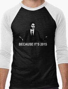 Because It's 2015 Men's Baseball ¾ T-Shirt