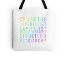 Crushtheimperialistcapitalistwhitesupremacistcisheteropatriarchy - rainbow Tote Bag