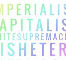 Crushtheimperialistcapitalistwhitesupremacistcisheteropatriarchy - rainbow Sticker