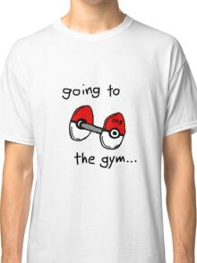 Going to the gym Classic T-Shirt