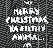 Merry Christmas, Ya Filthy Animal – Black by Cat Coquillette