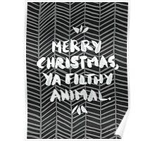 Merry Christmas, Ya Filthy Animal – Black Poster