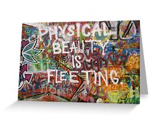 Physical Beauty is Fleeting (Lennon Wall, Prague) Greeting Card