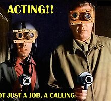Actors Answer to a Higher Calling by TexasBarFight