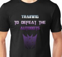 Training to Defeat the Autobots Unisex T-Shirt
