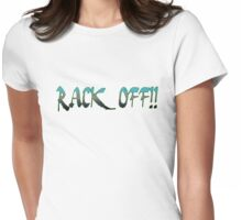 Rack Off!! - Australian Slang Womens Fitted T-Shirt