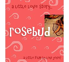 rosebud (a short short film about love) Photographic Print