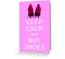 Keep Calm and Buy Shoes Greeting Card