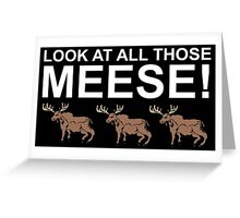 Look At All Those Meese! Greeting Card
