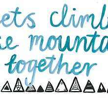 Lets Climb these Mountains  by PaperSmile