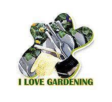 I Love Gardening Photographic Print