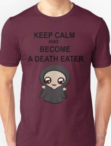 Keep calm and become a death eater Unisex T-Shirt