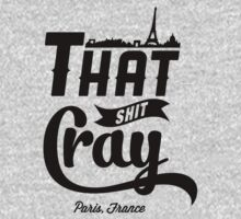 That Shit Cray T-Shirt