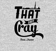 That Shit Cray Unisex T-Shirt