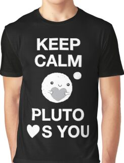 Keep Calm – Pluto Loves You Graphic T-Shirt