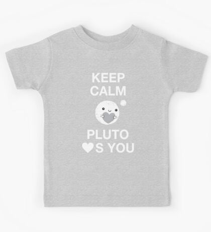 Keep Calm – Pluto Loves You Kids Tee