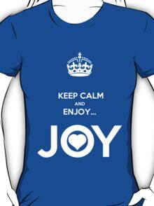 KEEP CALM & ENJOY... JOY 2 THE HEART T-Shirt