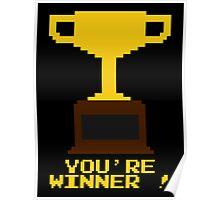You're Winner 8-Bit Poster