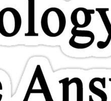 Geology Is The Answer Sticker