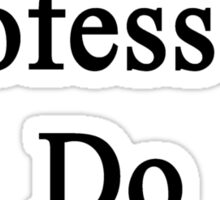 Geology Professors Do It Better Sticker