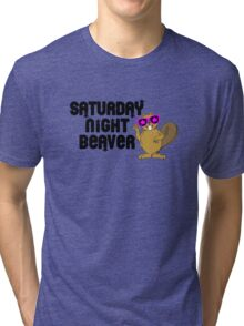 Saturday Night Beaver! Tri-blend T-Shirt