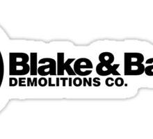 Blake & Banner Demolitions Co. Sticker