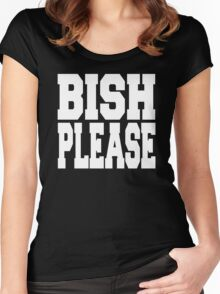 Bish Please Women's Fitted Scoop T-Shirt