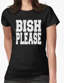Bish Please Womens Fitted T-Shirt